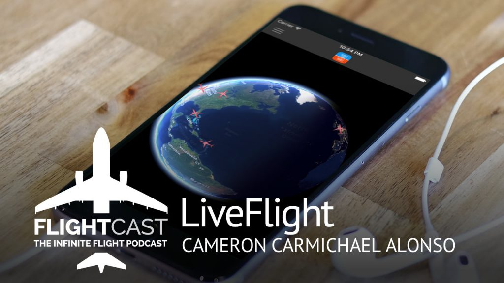FlightCast Episode 30 - LiveFlight for Infinite Flight