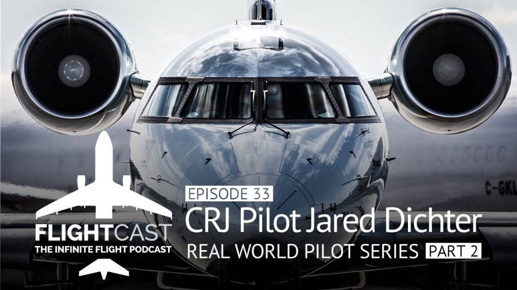 FlightCast Episode 33 - CRJ Pilot Jared Dichter Part 2