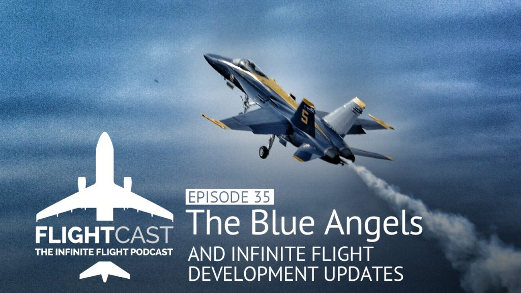 FlightCast Episode 35 - The Blue Angels