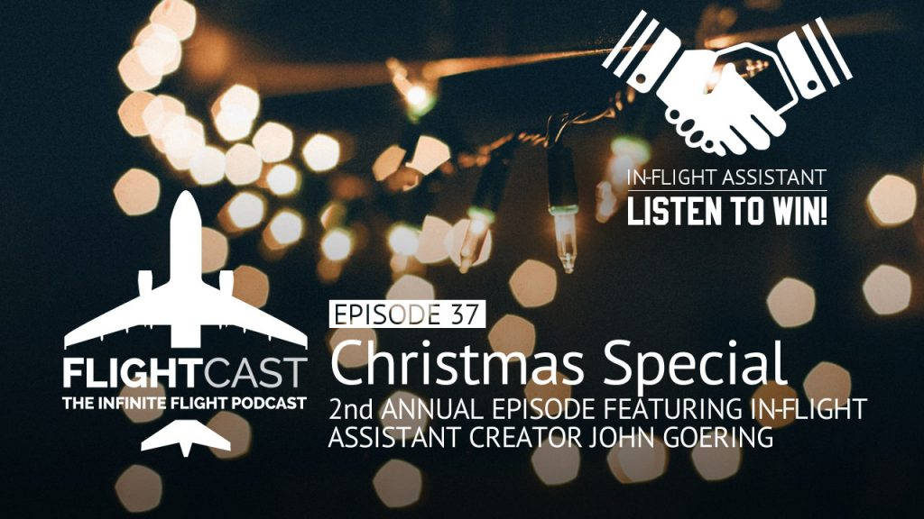 Christmas Special & In-Flight Assistant!